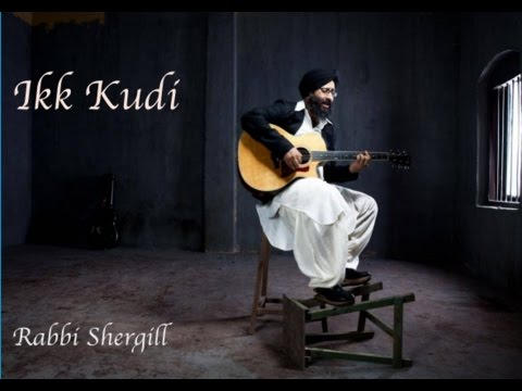 Ikk Kudi - Rabbi Shergill version