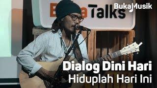 Dialog Dini Hari - Hiduplah Hari Ini  (Live Performance)   BukaMusik Resimi