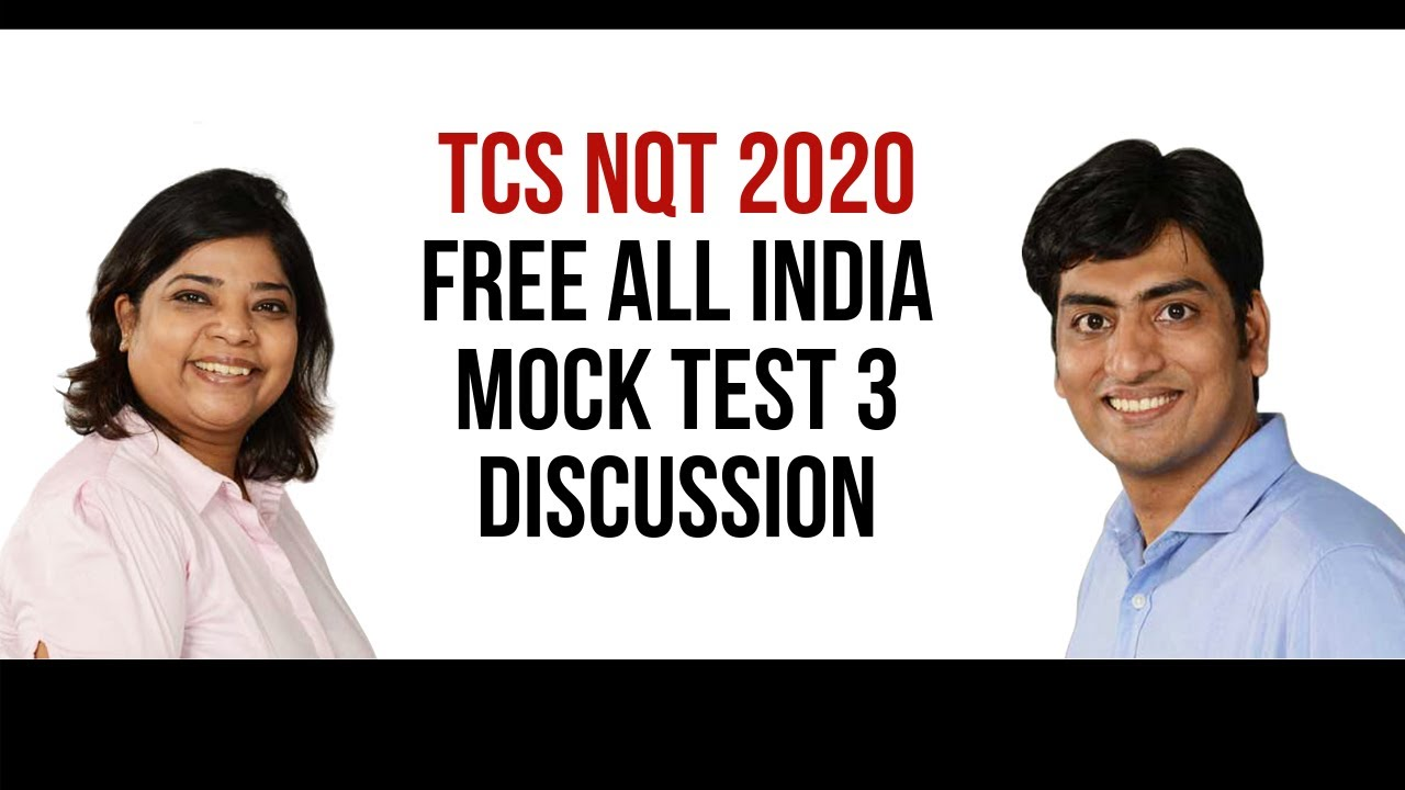 TCS NQT 2020 FREE All India Mock Test 3 Discussion