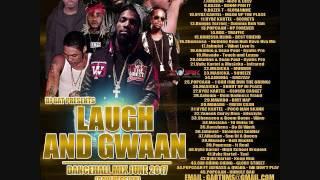 NEW MIX DJ GAT LAUGH AN GWAAN DANCEHALL MIX JUNE 2017 [RAW VERSION] 1876899-5643