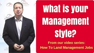 Interview Question What Is Your Management Style From Our How To Land Management Jobs Se