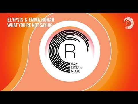 VOCAL TRANCE: Elypsis & Emma Horan - What You're Not Saying (RNM) + LYRICS 