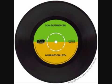 Barrington Levy - Too Experienced