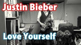 Love Yourself (Justin Bieber) Alto Saxophone Cover