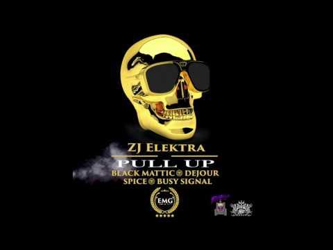 ZJ Elektra - Pull Up (Audio) ft. Black Mattic, Spice, Busy Signal & Dejour