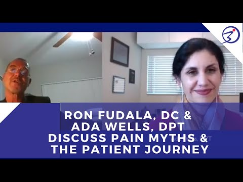 Ron Fudala, DC & Ada Wells, DPT Discuss Pain Myths & the Patient Journey