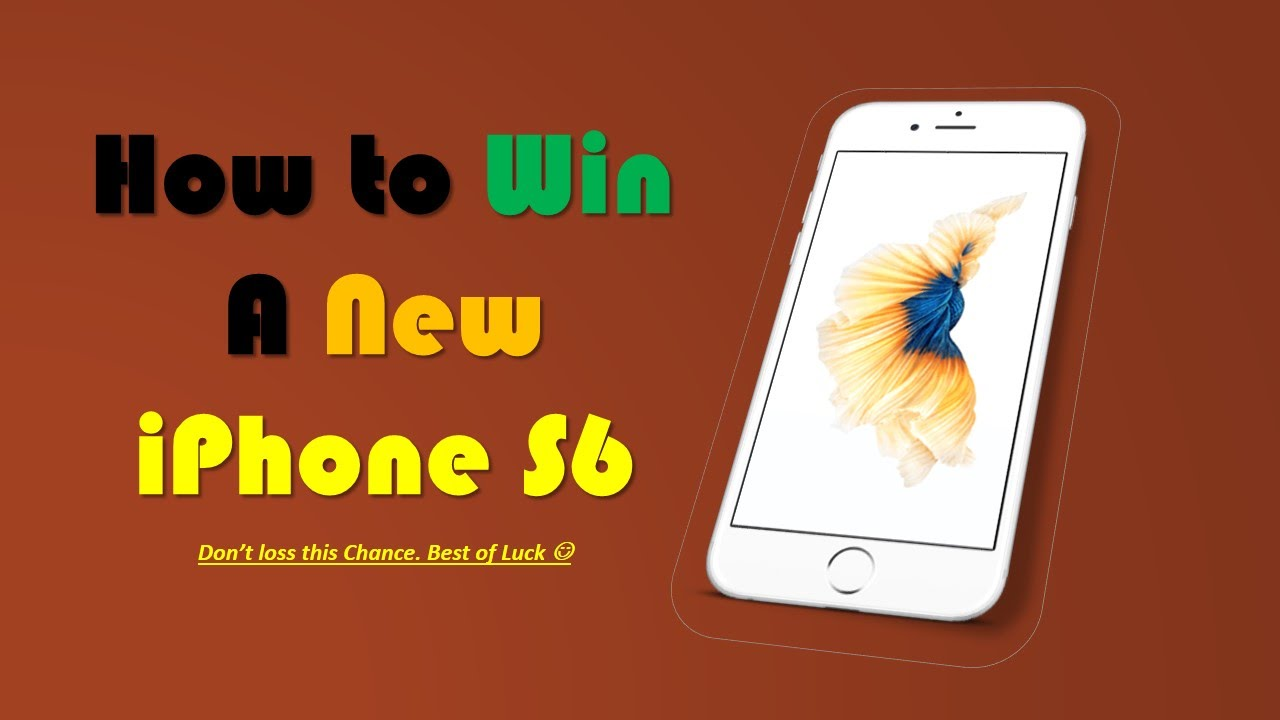 win a free iphone how to get a free iphone 6 win a free iphone 16511