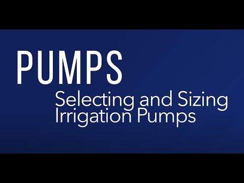 Selecting And Sizing Irrigation Pumps