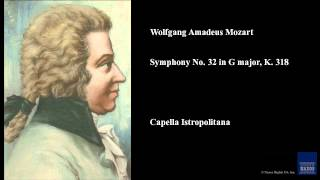 Wolfgang Amadeus Mozart, Symphony No. 32 in G major, K. 318