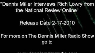 Part 2 - Dennis Miller interviews Rich Lowry from the National Review Online (2-17-2010)