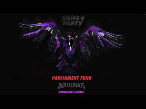 Knife Party - Parliament Funk (Dub Elements DnB Footleg) [Free DL]