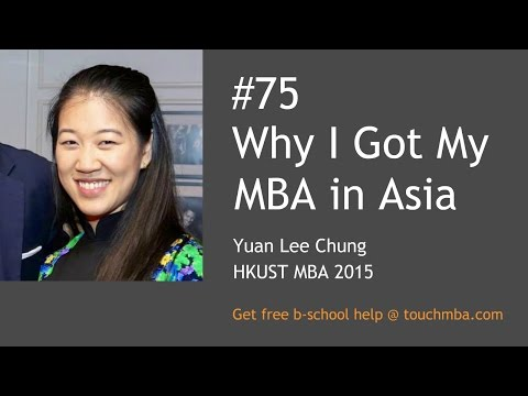 Why I Got My MBA in Asia with Yuan Lee Chung, HKUST MBA '15