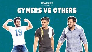 Gymers VS Others | RealSHIT