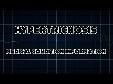 Hypertrichosis (Medical Condition)