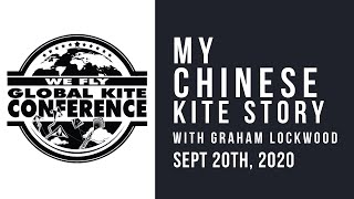 WFGKC - My Chinese Kite Story - with Graham Lockwood  - Virtual Recording Session