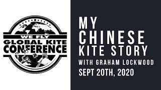 WFGKC - My Chinese Kite Story - with Graham Lockwood  - Virtual Recording Session