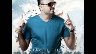Prabh Gill - Tere Naal ft. The PropheC