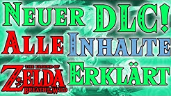 BREATH OF THE WILD DLC INHALT - OFFIZIELL ANGEKÜNDIGT!   ZELDA BOTW ERWEITERUNG