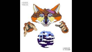 Hawk House - A Handshake To The Brain (Full Album)