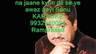 na jaane kyun dil se ye awaz aayi karaoke-kumar Sanu 9932940094
