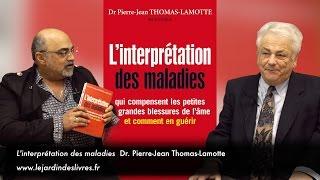 L'interprétation des maladies - Dr. Pierre-Jean Thomas-Lamotte