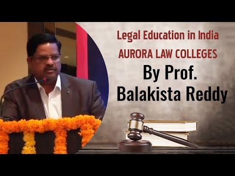 PROF. V BALAKISTA REDDY | Legal Education in India | AURORA LAW COLLEGES