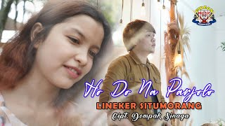 Lineker Situmorang - Ho Do Naparjolo - Lagu Batak Terbaru 2021 ( Official Music Video )