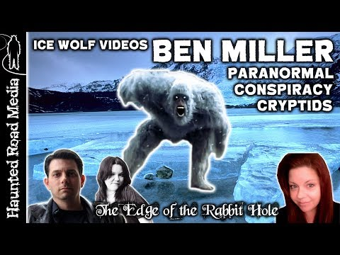 Paranormal and Supernatural with Ben Miller of Ice Wolf Videos | Edge of the Rabbit Hole
