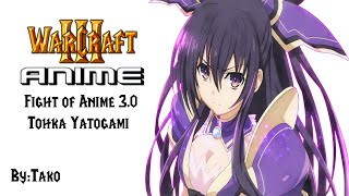 Warcraft 3:Anime Fight of Anime 3.0 (Tohka Yatogami) [By:Tako]