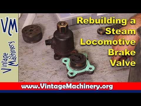 Rebuilding a Steam Jam Brake Valuve for a Steam Locomotive