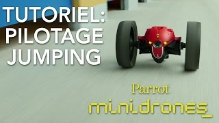 [French] Parrot Minidrones - Jumping - Tutoriel #2 : Pilotage