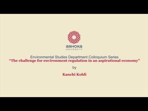 The challenge of environment regulation in an aspirational economy - Kanchi Kohli