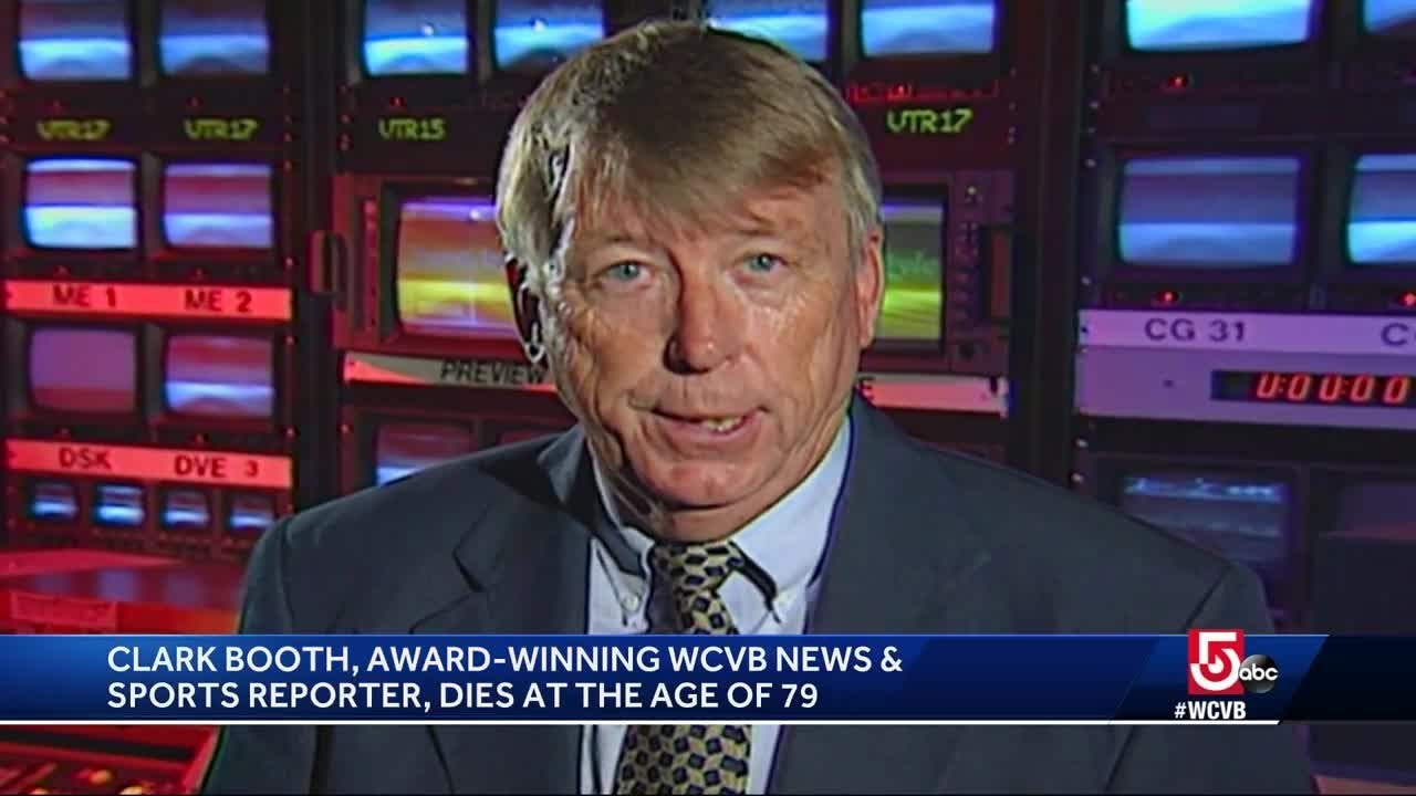 Clark Booth, award-winning WCVB news, sports reporter dies at 79