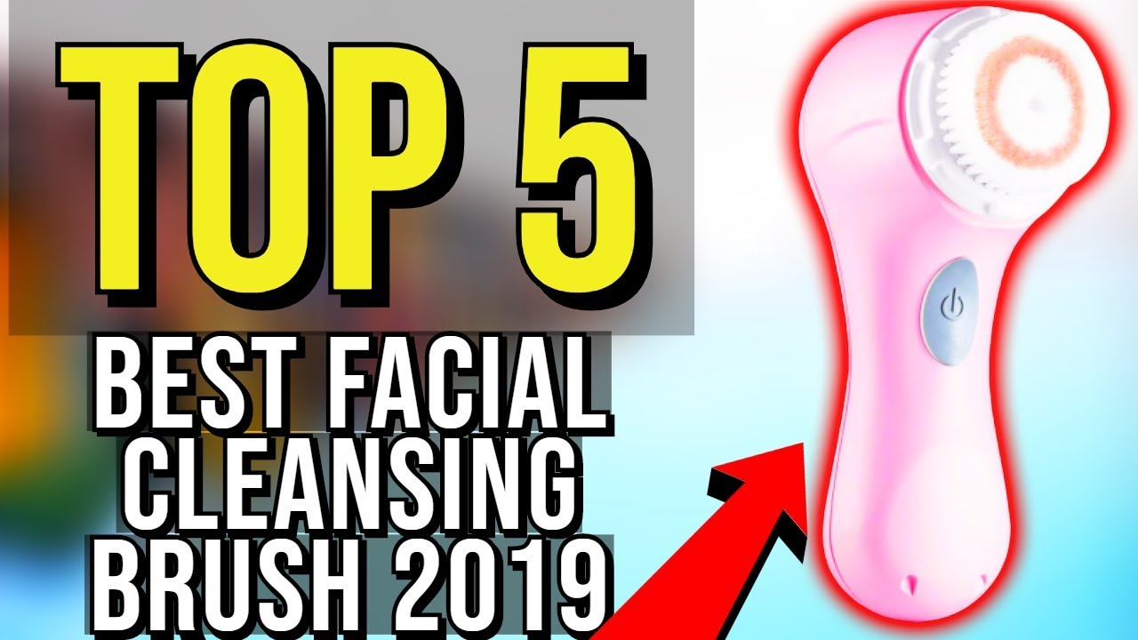 Top 5 Best Facial Cleansing Brush 2019 Youtube