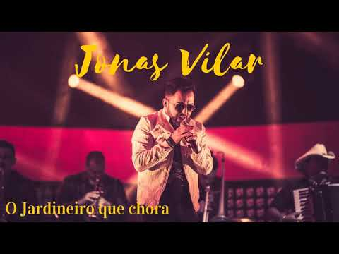 Jonas Vilar - O Jardineiro Que Chora from YouTube · Duration:  3 minutes 33 seconds