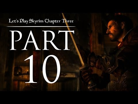Let's Play Skyrim (Chapter Three) - 10 - Like A Dragonborn Scorned