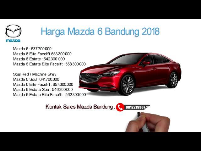 Harga Mazda 6 2018 Bandung dan Jawa Barat