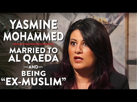 "Married to Al Qaeda, and Being ""Ex-Muslim"" (Yasmine Mohammed Pt. 1)"