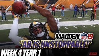 AB IS UNSTOPPABLE! Madden 19 Franchise Week 4 vs Steelers   Ep.4