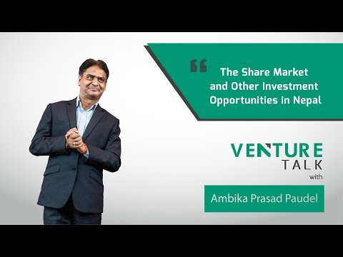 Venture Talk With Ambika Prasad Paudel | Share Market and Other Investment Opportunities in Nepal