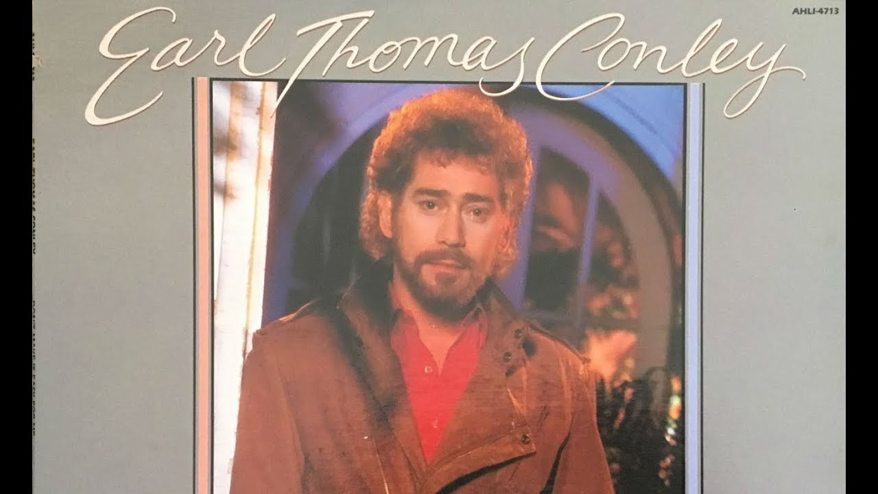 Earl Thomas Conley Holding Her Loving You Youtube