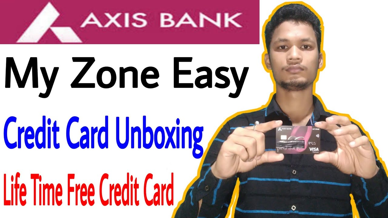 Axis Bank My Zone Easy Credit Card Unboxing Features & Benifits Without  income proof 5% Approval