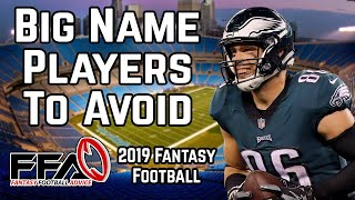 Big Name Players to AVOID - 2019 Fantasy Football