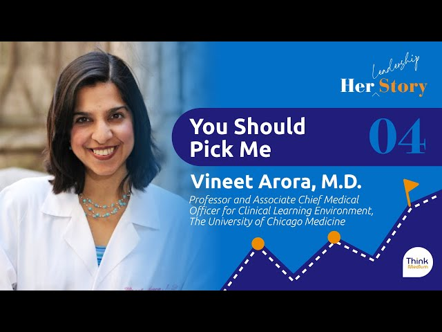 You Should Pick Me with Vineet Arora, M.D.   S1E4 Her Story