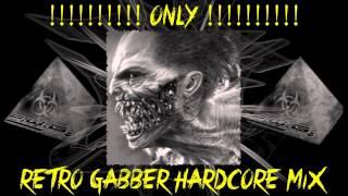 DJ P.W.B. - Only Retro Gabber Hardcore Megamix (2013)