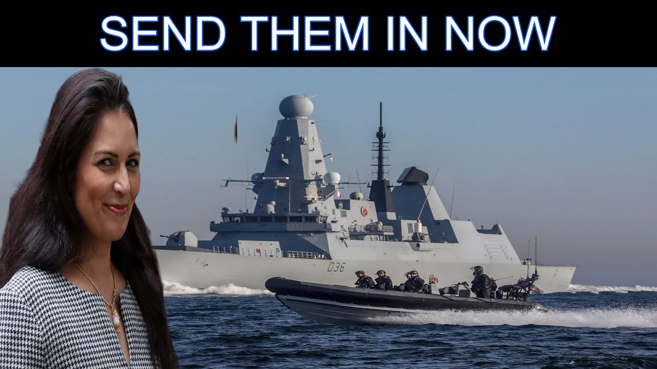 Priti Patel Can Call On The Royal Navy To Stop Illegal Crossings Under Maritime Law. Do It Now!