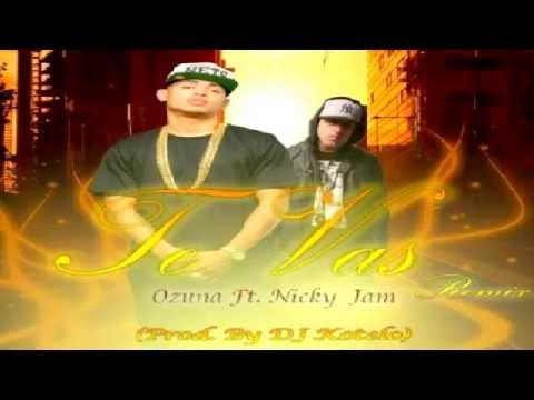 Ozuna Ft Nicky Jam – Te Vas Remix