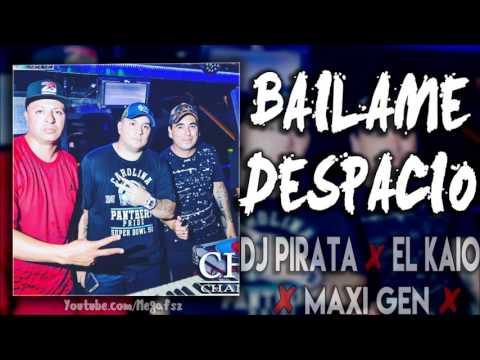 Dj Pirata ✘ El Kaio - BAILAME DESPACIO RMX 2017