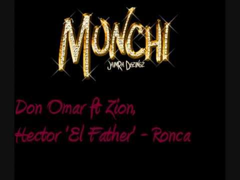 Don Omar Ft Zion, Hector 'El Father' - Ronca
