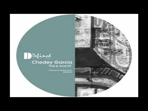 Chedey Garcia - This Is Acid (Original Mix)
